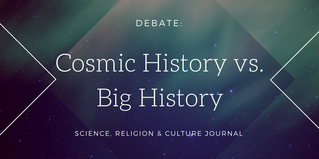 Debate: Cosmic History vs Big History