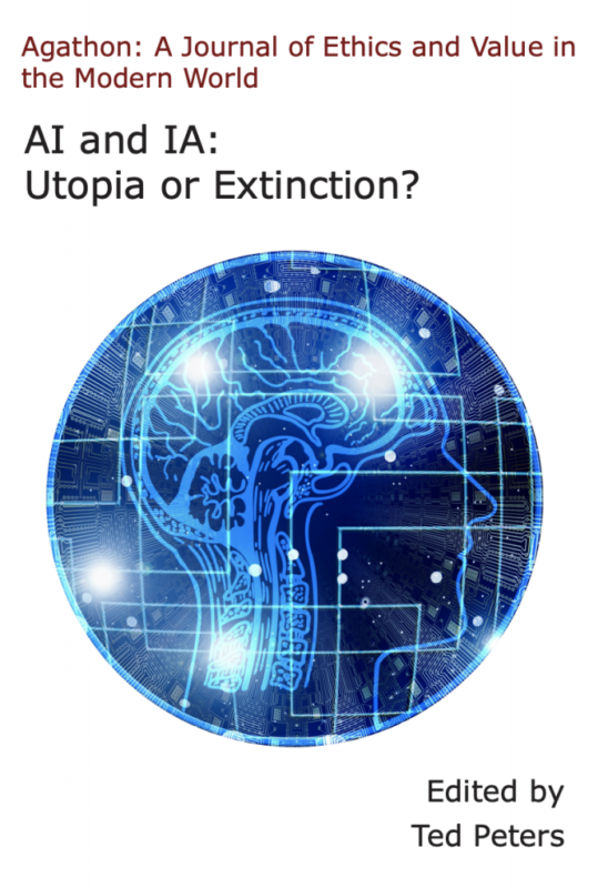 Agathon: A Journal of Ethics and Value in the Modern World AI and IA: Utopia or Extinction?